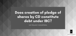 Creation of Pledge does not amount to debt under IBC